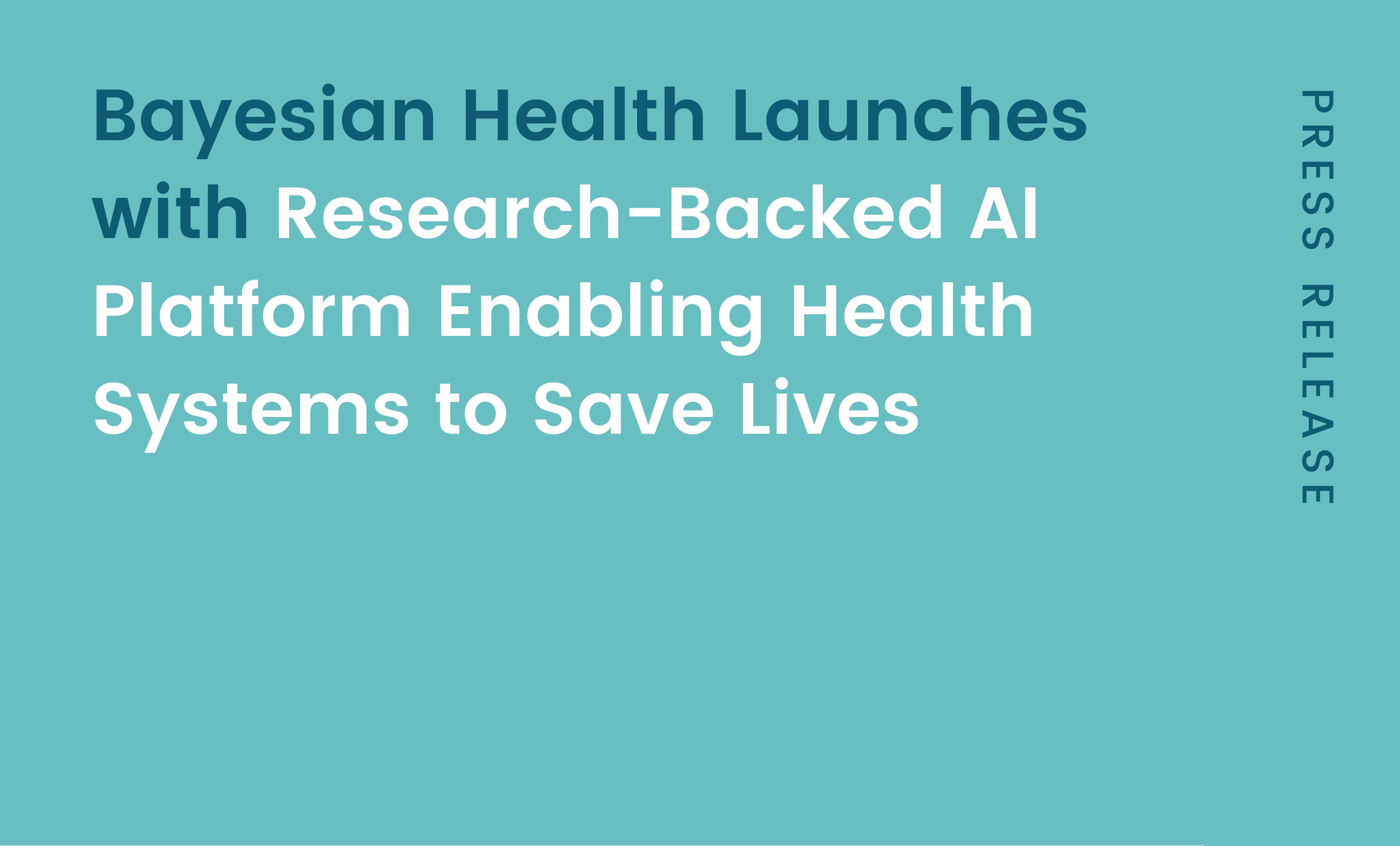 Bayesian Health Launches